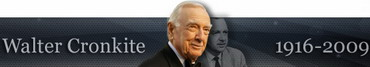 TV News Pioneer American Television Journalism Icon the Most Trusted Man in America Walter Cronkite Dead at 92 and thats the Way It Is was and will be